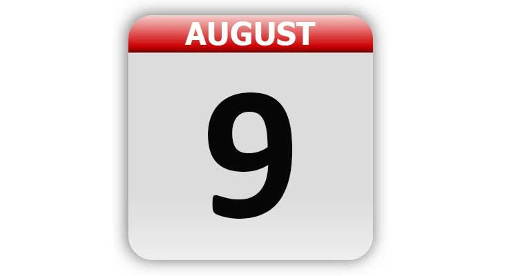 August 9