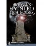 Michigan's Haunted Lighthouses Book