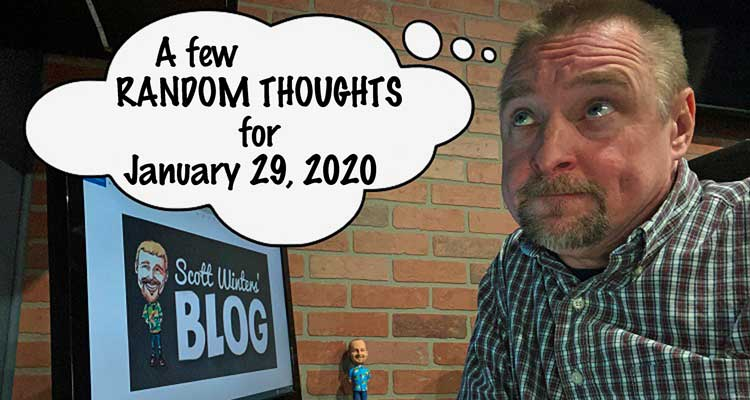 Random Thoughts January 29, 2020