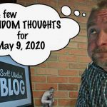 Random Thoughts May 9, 2020