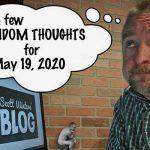 Random Thoughts May 19, 2020
